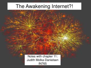 The Awakening Internet?!