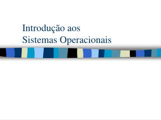 Introdução aos Sistemas Operacionais