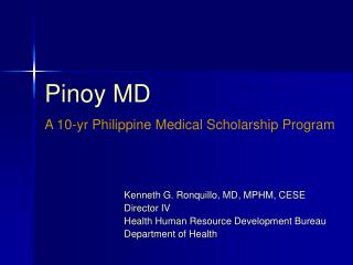 Pinoy MD A 10-yr Philippine Medical Scholarship Program