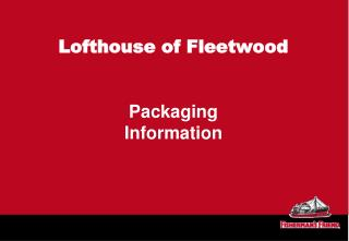 Lofthouse of Fleetwood Packaging Information