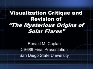 "Visualization Critique and Revision of  ""The Mysterious Origins of Solar Flares"""