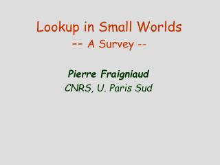 Lookup in Small Worlds  --  A Survey --