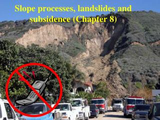 Slope processes, landslides and subsidence Chapter 8