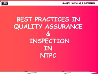 BEST PRACTICES IN QUALITY ASSURANCE    INSPECTION IN  NTPC