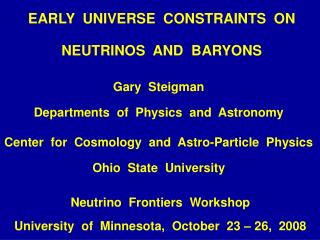 EARLY  UNIVERSE  CONSTRAINTS  ON NEUTRINOS  AND  BARYONS