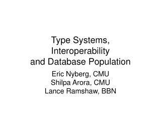 Type Systems, Interoperability and Database Population