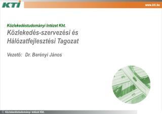 Közlekedéstudományi Intézet Kht. Közlekedés-szervezési és Hálózatfejlesztési Tagozat