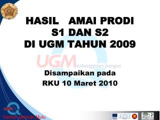 HASIL   AMAI PRODI  S1 DAN S2 DI UGM TAHUN 2009