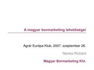 A magyar bormarketing lehetőségei