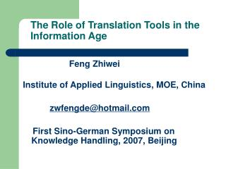 The Rol e  of Translation Tools in the Information Age