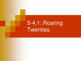 5-4.1: Roaring Twenties