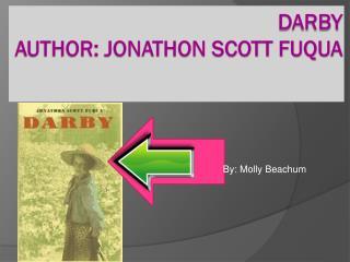 Darby Author: Jonathon scott Fuqua