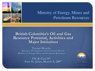 British Columbia's Oil and Gas Resource Potential, Activities and Major Initiatives