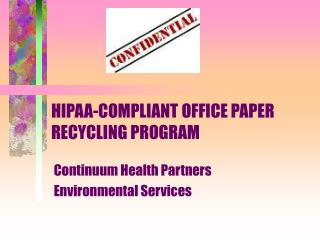 HIPAA-COMPLIANT OFFICE PAPER RECYCLING PROGRAM