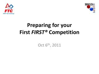 Preparing for your First FIRST  Competition