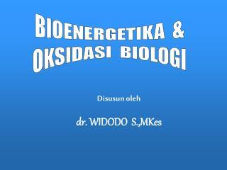 Disusun oleh dr. WIDODO  S.,MKes