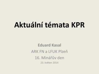 Aktuální témata KPR
