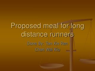 Proposed meal for long distance runners