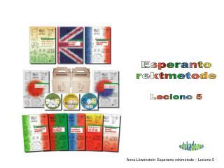 Esperanto rektmetode Leciono  5