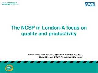 The NCSP in London-A focus on quality and productivity