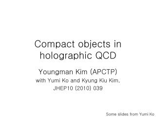 Compact objects in holographic QCD