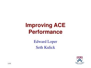 Improving ACE Performance