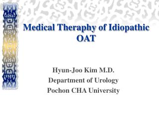 Medical Theraphy  of Idiopathic OAT
