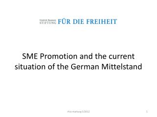 SME Promotion and the current situation of the German  Mittelstand