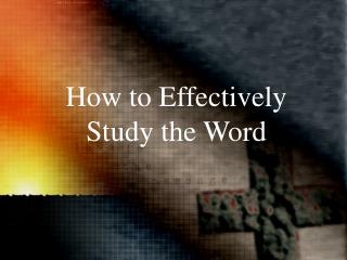 How to Effectively Study the Word