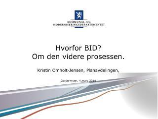 Hvorfor BID?  Om den videre prosessen.