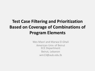 Test Case Filtering and Prioritization Based on Coverage of Combinations of Program Elements