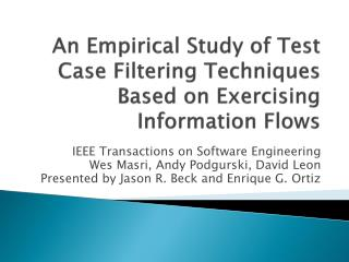 An Empirical Study of Test Case Filtering Techniques Based on Exercising Information Flows