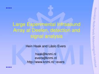 Large Experimental Infrasound Array at Deelen, detection and signal analysis