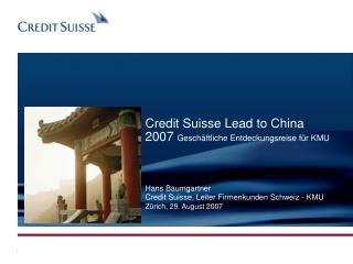 Credit Suisse Lead to China 2007  Geschäftliche Entdeckungsreise für KMU