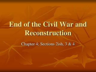End of the Civil War and Reconstruction