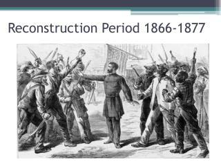 Reconstruction Period 1866-1877