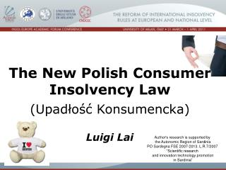 The New Polish Consumer Insolvency Law (Upad?o?? Konsumencka) Luigi Lai