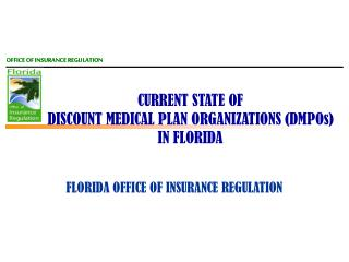 CURRENT STATE OF  DISCOUNT MEDICAL PLAN ORGANIZATIONS DMPOs IN FLORIDA