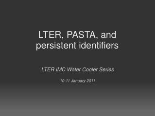 LTER, PASTA, and persistent identifiers