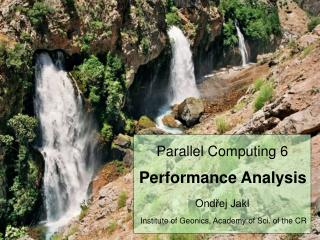 Performance models Execution time: computation, communication, idle Experimental studies