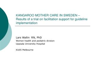 Lars Wallin  RN, PhD Women health and pediatric division Uppsala University Hospital