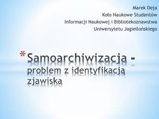 Samoarchiwizacja  - problem z identyfikacją zjawiska