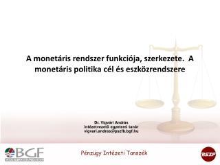 A monetáris rendszer funkciója, szerkezete.  A monetáris politika cél és eszközrendszere