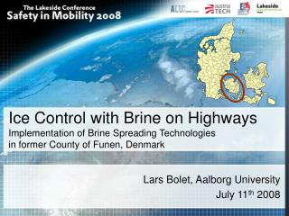 Ice Control with Brine on Highways Implementation of Brine Spreading Technologies  in former County of Funen, Denmark