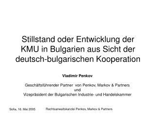 Stillstand oder Entwicklung der KMU in Bulgarien aus Sicht der deutsch - bulgarischen Kooperation