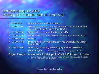 Børnetemadag NIA 2093 Mandag den 9.Januar 2006 kl. 8.30-15.00