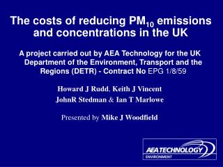 The costs of reducing PM 10  emissions and concentrations in the UK