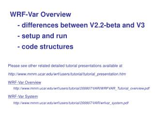 WRF-Var Overview     - differences between V2.2-beta and V3     - setup and run