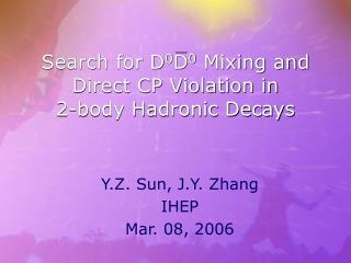 Search for D 0 D 0  Mixing and  Direct CP Violation in  2-body Hadronic Decays