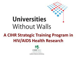 A CIHR Strategic Training Program in HIV/AIDS Health Research